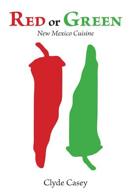 Red or Green By Casey, Clyde W.